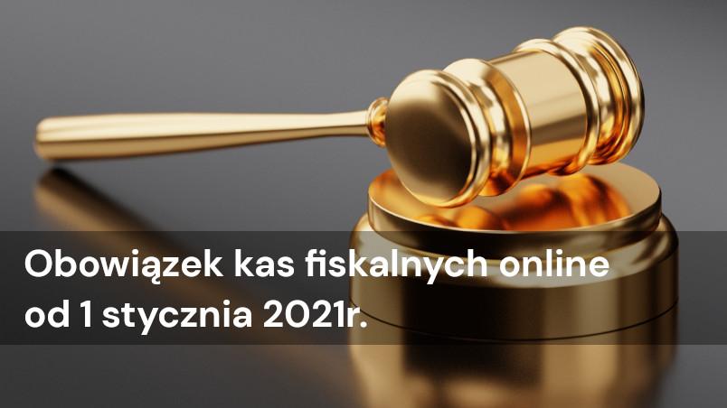 Obowiązek kas fiskalnych online od 1 stycznia 2021 r.