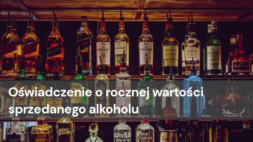 Oświadczenie o rocznej wartości sprzedanego alkoholu