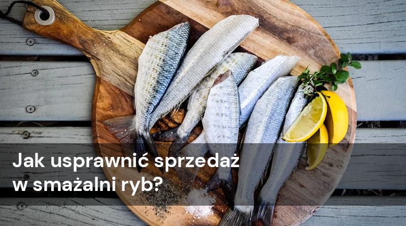 Jak usprawnić sprzedaż w smażalni ryb?