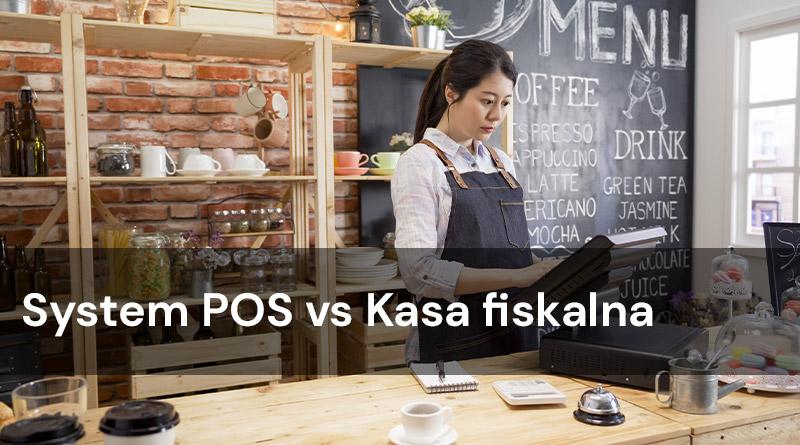 System POS vs Kasa fiskalna