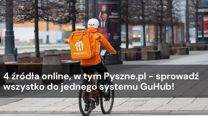 4 źródła online, w tym Pyszne.pl – sprowadź wszystko do jednego systemu GoHub!