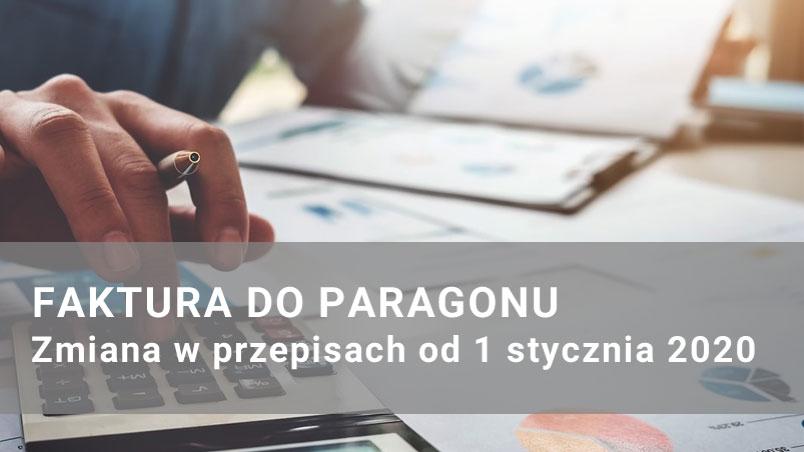 Faktura do paragonu – zmiany w przepisach od 1 stycznia 2020 roku